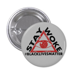 Stay Woke #blacklivesmatter Protest distressed 1 Inch Round Button
