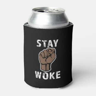 Stay Woke Can cooler -Black lives matter