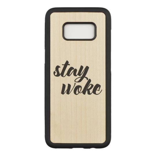 Stay Woke Carved Samsung Galaxy S8 Case