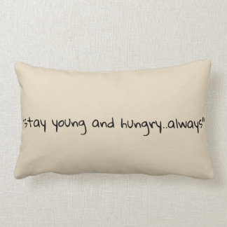 Stay young and hungry lumbar pillow