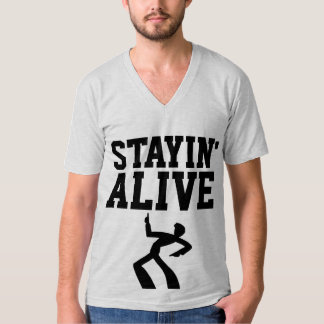 STAYIN' ALIVE, Funny Birthday T-shirts