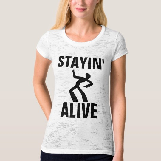 STAYING ALIVE, Vintage Funny T-shirts