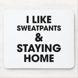 Staying Home Mouse Pad