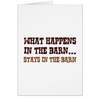 Stays In The Barn Card