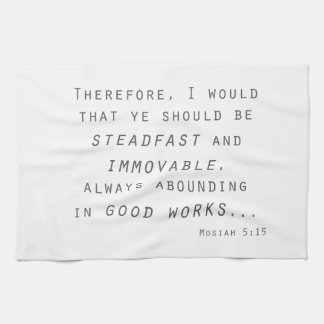 steadfast immovable mosiah lds scripture kitchen towel