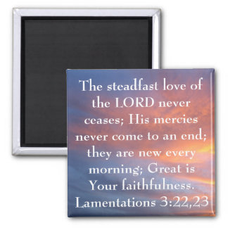 steadfast love of the Lord bible verse sunrise Magnet