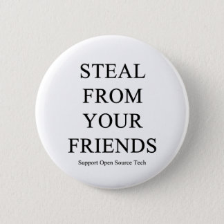 Steal From Your Friends 2 Inch Round Button