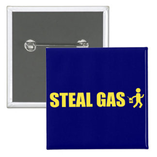 Steal Gas Pinback Buttons