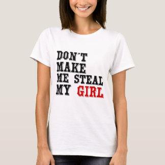 STEAL MY GIRL T-Shirt