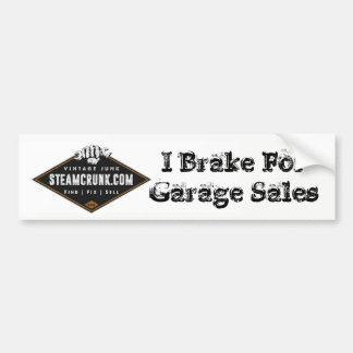 Steamcrunk: I brake for Garage Sales Bumper Sticker