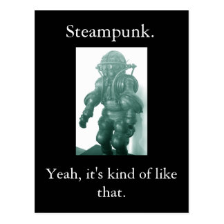 Steampunk. Yeah, it's kind of like that. Postcard