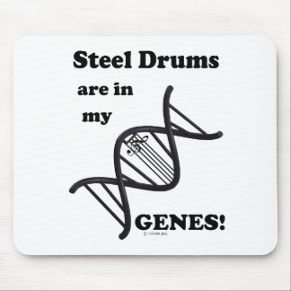 Steel Drums Are In My Genes Mousepads