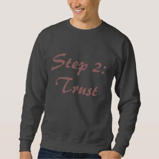 Step 2: Trust Sweatshirt