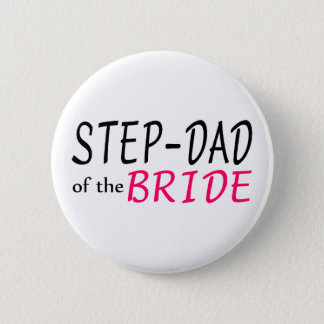 Step Dad Of The Bride 2 Inch Round Button