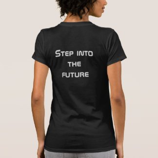 step into the future T-Shirt