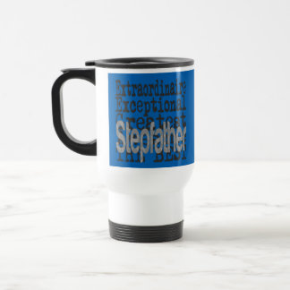 Stepfather Extraordinaire Travel Mug
