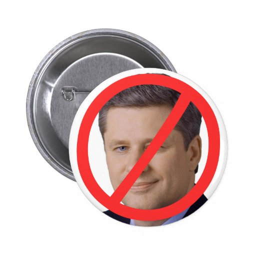 Stephen Harper's Got To Go Pinback Buttons