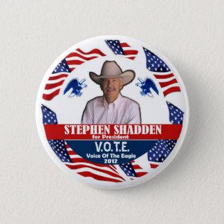 Stephen Shaddden for President 2012 2 Inch Round Button