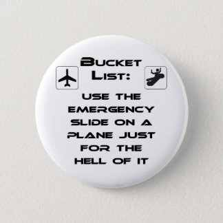 Steven Slater Inspired Bucket List Shirt 2 Inch Round Button