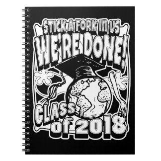 Stick a Fork in Us Class of 2018 Notebook