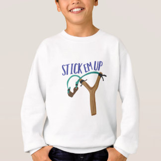 Stick Em Up Sweatshirt