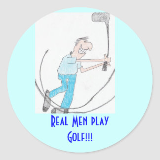 Sticker  Real Men play Golf!!!