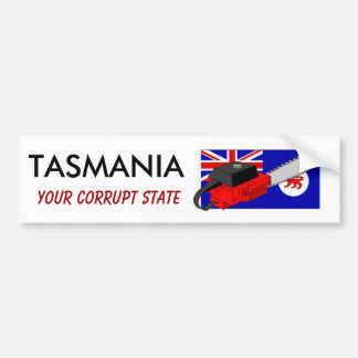 Sticker: Tasmania Your Corrupt State Bumper Sticker