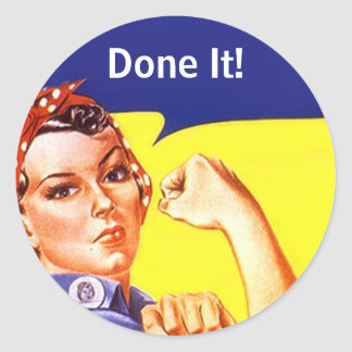 Sticker Vintage Rosie The Riveter Done It! Or?