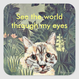 "Stickers: ""See the world through my eyes"" cat Square Sticker"