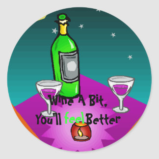 Stickers, Wine A Bit,You'll feel Better Classic Round Sticker