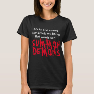 Sticks and stones may break my bones shirt