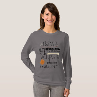 Sticks and stones WIPs and Chains crochet pun T-Shirt