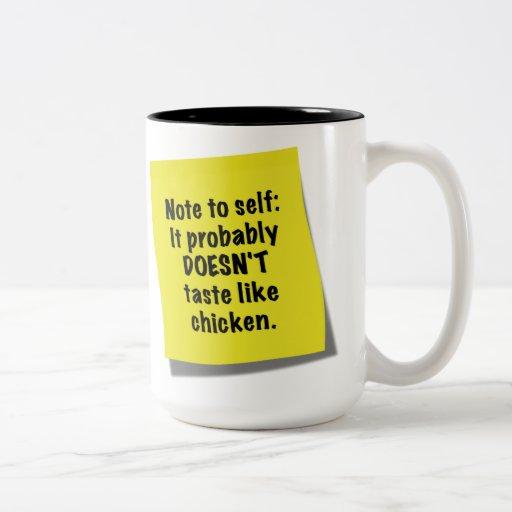 Sticky note to self, It doesn't taste like chicken Coffee Mugs