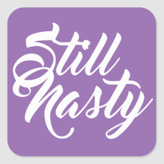 Still A Nasty Woman Sticker