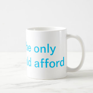 Still Affordable Coffee Mugs