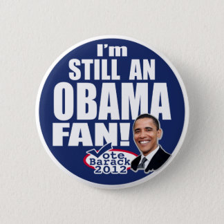 Still an Obama Fan 2 Inch Round Button