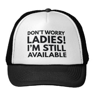 Still Available Trucker Hat