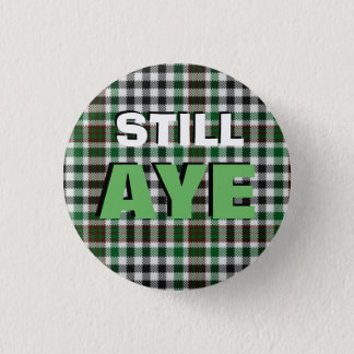 Still Aye Burns Tartan Scottish Independence Badge 1 Inch Round Button