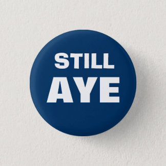 Still Aye Scottish Independence Button Badge