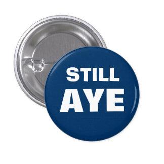 Still Aye Scottish Independence Button Badge