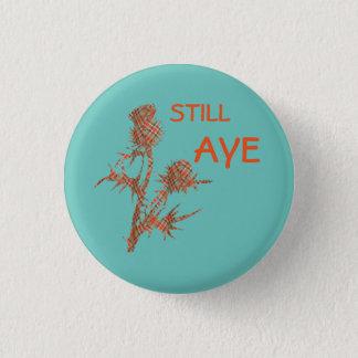 Still Aye Tartan Thistle Scots Independence Badge 1 Inch Round Button