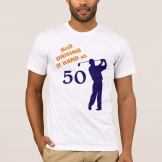 Still Driving Hard at 50 Golfer T-Shirt