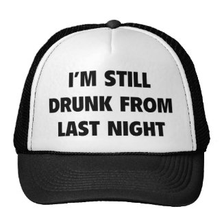 Still Drunk Trucker Hat