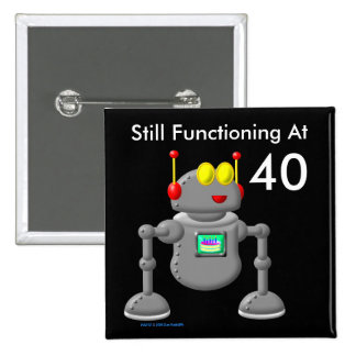 Still Functioning At 40 Pinback Buttons