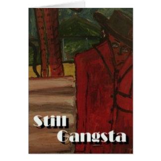 Still Gangsta Card