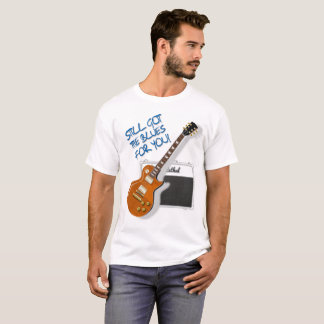 Still Got the Blues for You T-Shirt