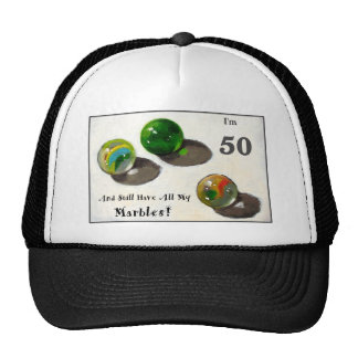 STILL HAVE MY MARBLES AT FIFTY TRUCKER HAT