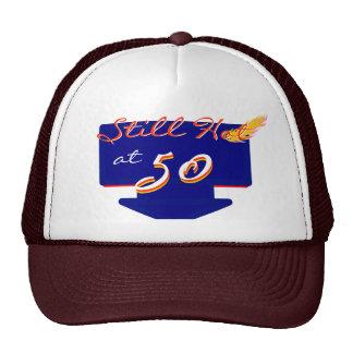 Still Hot At 50 Happy Birthday Fun Trucker Hat
