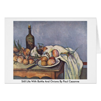 Still Life With Bottle And Onions By Paul Cezanne Card