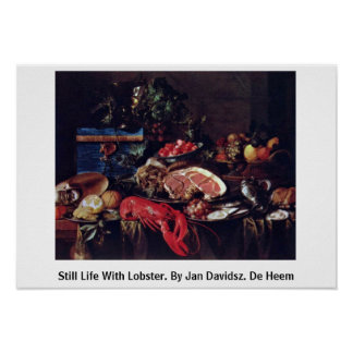 Still Life With Lobster. By Jan Davidsz. De Heem Poster